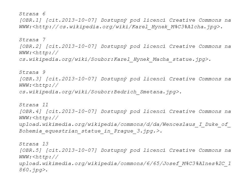 Strana 6 [OBR.1] [cit.2013-10-07] Dostupný pod licencí Creative Commons na. WWW:<http:// cs.wikipedia.org/wiki/Karel_Hynek_M%C3%A1cha.jpg>.